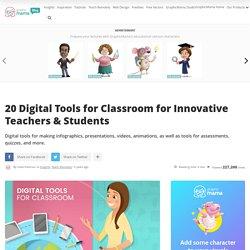 20 Digital Tools for Classroom for Innovative Teachers & Students