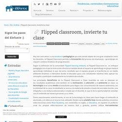 Flipped classroom, invierte tu clase - Proyecto Elefante