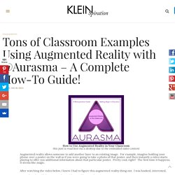 Tons of Classroom Examples Using Augmented Reality with @Aurasma – A Complete How-To Guide! – Kleinspiration