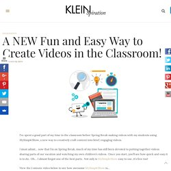 A NEW Fun and Easy Way to Create Videos in the Classroom! – Kleinspiration