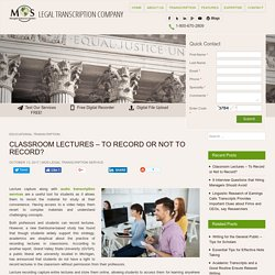 Classroom Lectures - To Record or Not to Record?