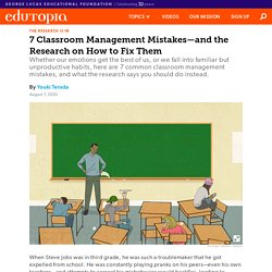 7 Classroom Management Mistakes—and the Research on How to Fix Them