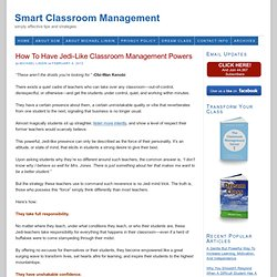 How To Have Jedi-Like Classroom Management Powers