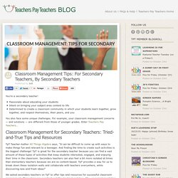 Classroom Management Tips: For Secondary Teachers, By Secondary Teachers - Teachers Pay Teachers