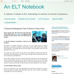 An ELT Notebook: 5 Classroom Management Tips To Silence A Noisy Class
