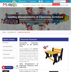 Leading Classroom Furniture Manufacturers, Suppliers and Exporters in Delhi - Maskeen Overseas