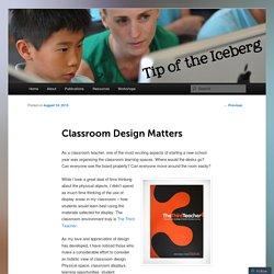Classroom Design Matters