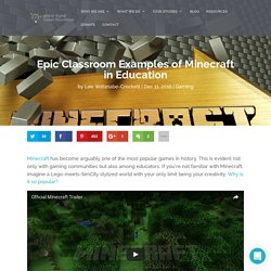 Epic Classroom Examples of Minecraft in Education