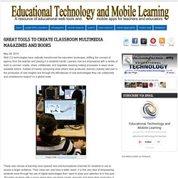 Educational Technology and Mobile Learning: Great Tools to Create Classroom Multimedia Magazines and Books