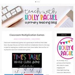 Classroom Multiplication Games - Teach with Holly Rachel