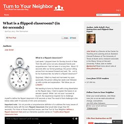 What is a flipped classroom? (in 60 seconds)