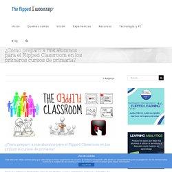 ¿Cómo preparo a mis alumnos para el Flipped Classroom en los primeros cursos de primaria? - The Flipped Classroom