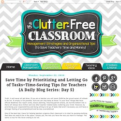 Save Time by Prioritizing and Letting Go of Tasks~Time-Saving Tips for Teache...