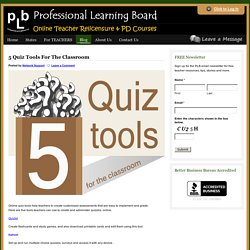 5 Quiz Tools For The Classroom : Professional Learning Board