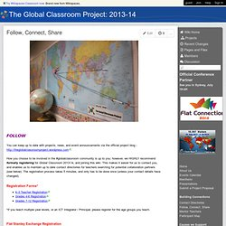 The Global Classroom Project: 2013-14 - Follow, Connect, Share