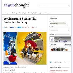 20 Classroom Setups That Promote Thinking