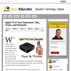 Apple TV in Your Classroom: Tips, Tricks, and Rationale - Wired Educator
