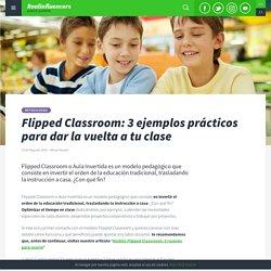 Flipped Classroom: 3 ejemplos prácticos para dar la vuelta a tu clase - Realinfluencers