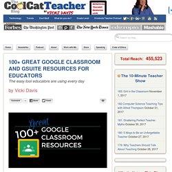 100+ Great Google Classroom Resources for Educators