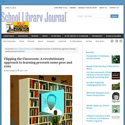 Flipping the Classroom: A revolutionary approach to learning presents some pros and cons