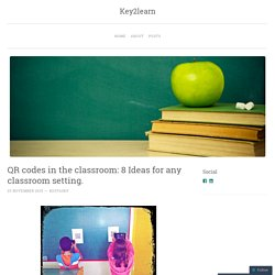 QR codes in the classroom: 8 Ideas for any classroom setting.