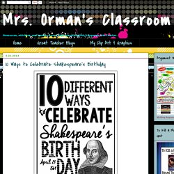 10 Ways to Celebrate Shakespeare's Birthday - Mrs. Orman's Classroom