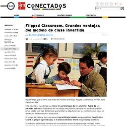 Flipped Classroom. Grandes ventajas del modelo de clase invertida. Blog de educación