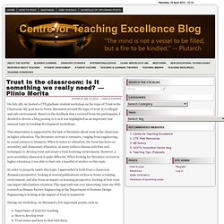 Centre for Teaching Excellence Blog » Trust in the classroom: is it something we really need? — Plinio Morita