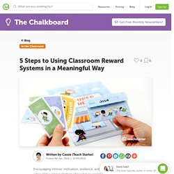 5 Steps to Using Classroom Reward Systems in a Meaningful Way