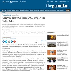 Can you apply Google's 20% time in the classroom?
