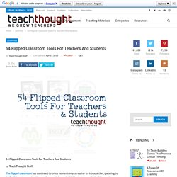 54 Flipped Classroom Tools For Teachers And Students