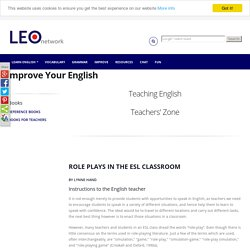 Role Plays in the ESL Classroom - Games in the ESL classroom - Teaching English