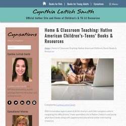 Home & Classroom Teaching: Native American Children's-Teens' Books & Resources - Cynthia Leitich Smith