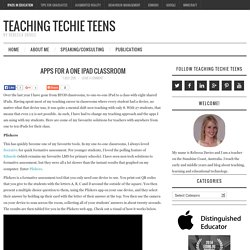 Apps for a One iPad Classroom – Teaching Techie Teens