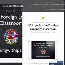 50 Apps for the Foreign Language Classroom