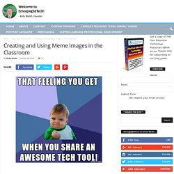 Creating and Using Meme Images in the Classroom