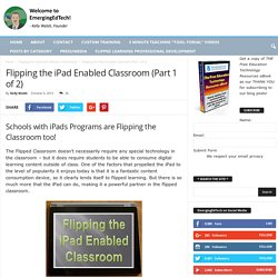 Flipping the iPad Enabled Classroom (Part 1 of 2)
