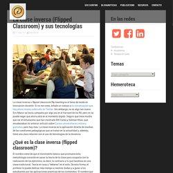 La clase inversa (Flipped Classroom) y sus tecnologíasManuel Alcántara Plá