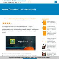 Google Classroom: cos'è e come usarlo - Tutorial Docenti