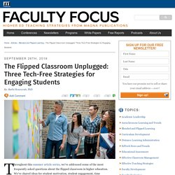 The Flipped Classroom Unplugged: Three Tech-Free Strategies for Engaging Students