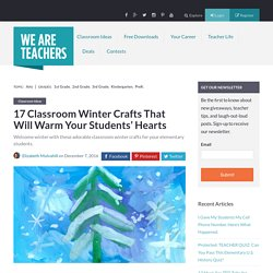 17 Classroom Winter Crafts That Will Warm Your Students' Hearts - WeAreTeachers