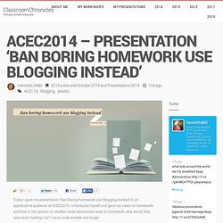 ACEC2014 – Presentation 'Ban Boring Homework Use Blogging Instead'