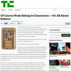 Of Course iPads Belong In Classrooms — It's All About Balance