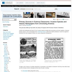 Primary Sources in Science Classrooms: Invasive Species and Historic Newspapers from Chronicling America