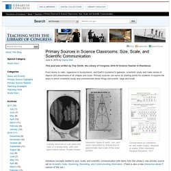 Primary Sources in Science Classrooms: Size, Scale, and Scientific Communication