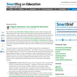 Flipped classrooms: Let's change the discussion SmartBlogs
