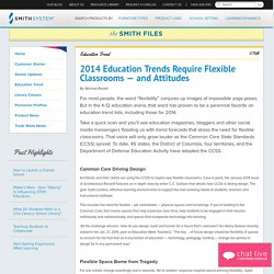 2014 Education Trends Require Flexible Classrooms - and Attitudes - Smith FilesSmith Files