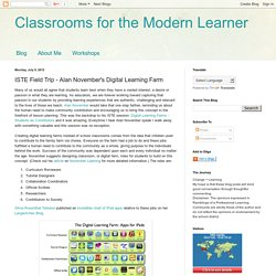 Classrooms for the Modern Learner: ISTE Field Trip - Alan November's Digital Learning Farm