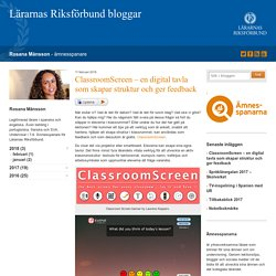 ClassroomScreen – en digital tavla som skapar struktur och ger feedback - Rosana Månsson