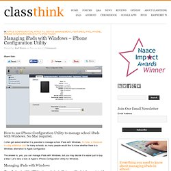 Managing iPads with Windows - iPhone Configuration Utility » ClassThink.com